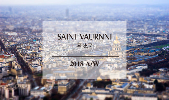 【SAINT VAURNNI】2018 autumn and winter  · Take you over the city